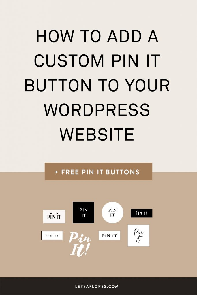 How to install a custom Pin It Button to your WordPress website | www.leysaflores.com